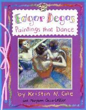 Edgar Degas:Paintings That Dance (Om)