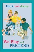 Dick and Jane: We Play and Pretend