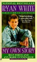 White & Cunningham : Ryan White: My Own Story