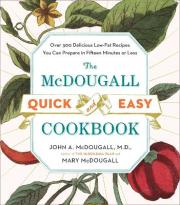 The Mcdougall Quick & Easy Cookbook