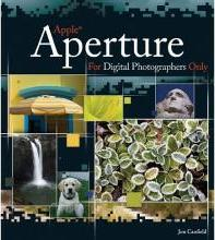 Apple Aperture for Digital Photographers Only