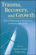 Trauma, Recovery, and Growth - Stephen Joseph, P. Alex Linley