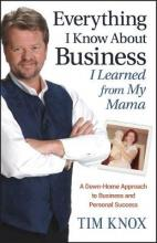 Everything I Know About Business I Learned from my Mama