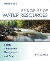 Principles of Water Resources History, Development, Management and Policy 3E