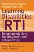 Neuropsychological Perspectives on Learning Disabilities in the Era of RTI