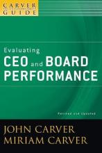 A Policy Governance Model and the Role of the Board Member: Evaluating CEO and Board Performance