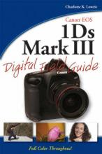 Canon EOS-1Ds Mark III Digital Field Guide