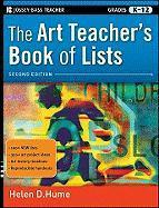 The Art Teacher's Book of Lists, Second Edition, Grades K-12