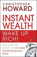 Instant Wealth-Wake Up Rich!