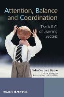 Attention, Balance and Coordination - the A.b.c. of Learning Success