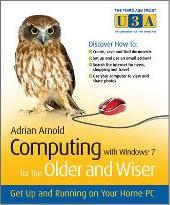 Computing with Windows 7 for the Older and Wiser