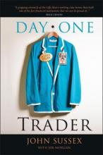 Day One Trader - a Life Story