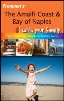 Frommer's The Amalfi Coast & Bay of Naples With Your Family