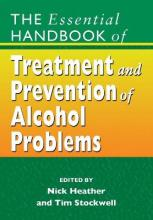 The Essential Handbook of Treatment and Prevention of Alcohol Problems