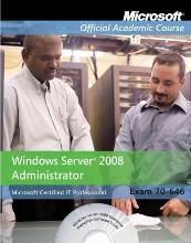Windows Server 2008 Administrator (70-646) with Student CD + Lab Manual