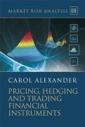 Market Risk Analysis: Pricing, Hedging and Trading Financial Instruments