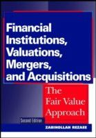 Financial Institutions, Valuations, Mergers, and Acquisitions