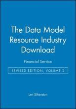 The Data Model Resource Industry Download, Revised Edition, Volume 2: Financial Services