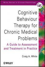 Cognitive Behaviour Therapy for Chronic Medical Problems - a Guide to Assessment & Treatment in Practice