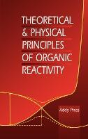 Theoretical and Physical Principles of Organic Reactivity