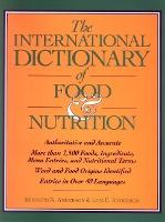 The International Dictionary of Food & Nutrition