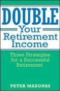 Double Your Retirement Income