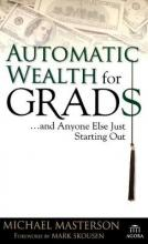 Automatic Wealth for Grads... and Anyone Else Just Starting Out