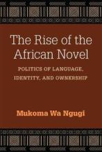 The Rise of the African Novel