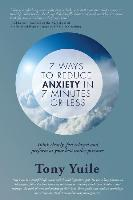 7 Ways To Reduce Anxiety In 7 Minutes Or Less