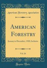 American Forestry, Vol. 26