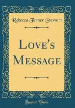 Love's Message (Classic Reprint)