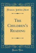 The Children's Reading (Classic Reprint)