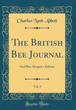 The British Bee Journal, Vol. 5
