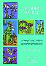 A Modern Herbal: the Medicinal, Culinary, Cosmetic and Economic Properties, Cultivation and Folk Lore of Herbs, Grasses, Fungi, Shrubs and Trees: Vol 2