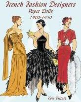 French Fashion Designers Paper Dolls: 1900-1950