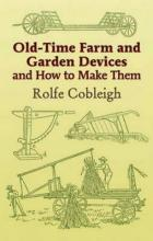 Old-Time Farm and Garden Devices