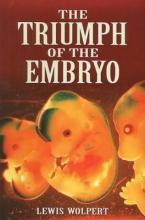 The Triumph of the Embryo