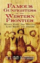 Famous Gunfighters of the Western Frontier