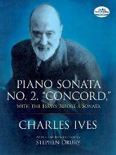 Ives Charles Piano Sonata No.2 Concord with Essays Before a Sonata Pf