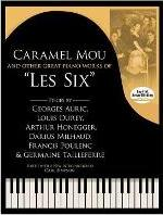 Caramel Mou and Other Great Piano Works of 'Les Six'