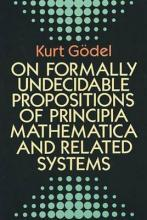 "On Formally Undecidable Propositions of ""Principia Mathematica"" and Related Systems"