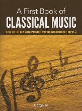 A First Book of Classical Music for the Beginning Pianist (Book/Downloads)