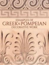 Examples of Greek and Pompeian Decorative Work