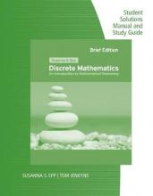Student Solutions Manual and Study Guide for Epp's Discrete Mathematics: Introduction to Mathematical Reasoning