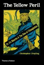 Yellow Peril: Dr.Fu Manchu and the Rise of Chinaphobia