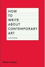How to Write About Contemporary Art