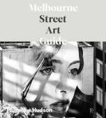 Melbourne Street Art Guide, The