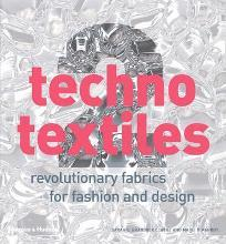 Techno Textiles: Revolutionary Fabrics for Fashion and Design No. 2