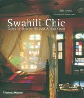 Swahili Chic : Living in Style on the East African Coast