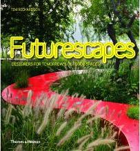 Futurescapes: Designers for Tomorrow's Outdoor Spaces